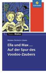 Ella und Max - Auf der Spur des Voodoo-Zaubers, Textausgabe mit Materialien