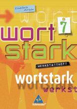wortstark - Erweiterte Ausgabe 2003: Werkstattheft 7