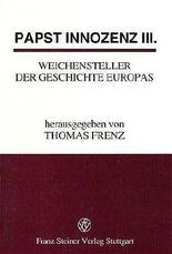 Papst Innozenz Iii., Weichensteller Der Geschichte Europas