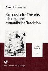 Parnassische Theoriebildung Und Romantische Tradition