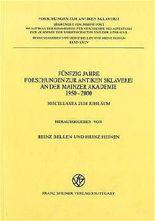 Funfzig Jahre Forschungen Zur Antiken Sklaverei an Der Mainzer Akademie 1950-2000