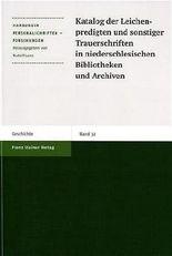 Katalog Der Leichenpredigten Und Sonstiger Trauerschriften in Niederschlesischen Bibliotheken Und Archiven