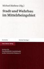 Stadt Und Wehrbau Im Mittelrheingebiet