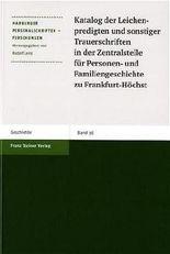 Katalog Der Leichenpredigten Und Sonstiger Trauerschriften in Der Zentralstelle Fur Personen- Und Familiengeschichte Zu Frankfurt-hochst