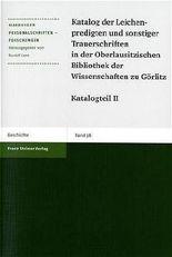 Katalog Der Leichenpredigten Und Sonstiger Trauerschriften in Der Oberlausitzischen Bibliothek Der Wissenschaften Zu Gorlitz