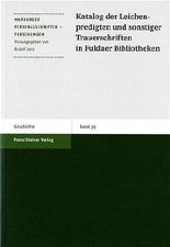 Katalog Der Leichenpredigten Und Sonstiger Trauerschriften in Fuldaer Bibliotheken