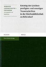Katalog Der Leichenpredigten Und Sonstiger Trauerschriften in Der Kirchenbibliothek Zu Rohrsdorf