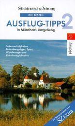 Die besten Ausflug-Tipps in Münchens Umgebung, Bd.2