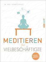Meditieren für Vielbeschäftigte