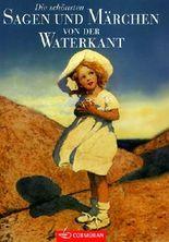 Die schönsten Sagen und Märchen von der Waterkant
