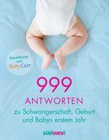 999 Antworten zu Schwangerschaft, Geburt und Babys erstem Jahr