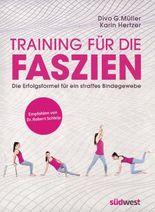 Training für die Faszien - Die Erfolgsformel für ein straffes Bindegewebe. Empfohlen von Dr. Robert Schleip