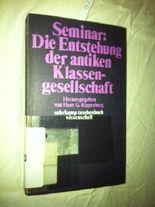 Seminar: Die Entstehung der antiken Klassengesellschaft