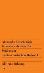 Krankheit als Konflikt. Studien zur psychosomatischen Medizin