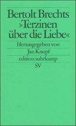 Bertolt Brechts »Terzinen über die Liebe«
