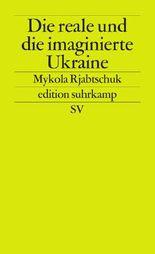 Die reale und die imaginierte Ukraine
