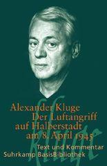 Alexander Kluge, Der Luftangriff auf Halberstadt am 8. April 1945