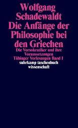 Tübinger Vorlesungen Band 1. Die Anfänge der Philosophie bei den Griechen