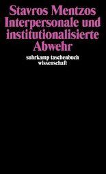 Interpersonale und institutionalisierte Abwehr