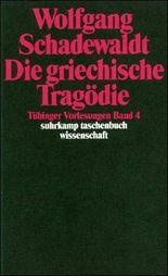 Tübinger Vorlesungen Band 4. Die griechische Tragödie