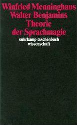 Walter Benjamins Theorie der Sprachmagie