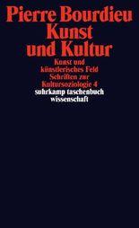 Kunst und Kultur. Kunst und künstlerisches Feld. Schriften zur Kultursoziologie 4