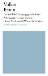 Dmitri/Die Übergangsgesellschaft/Nibelungen/Transit Europa/Limes. Mark Aurel/Was wollt ihr denn