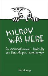 Kilroy was here - Ein immerwährender Kalender (suhrkamp taschenbuch)