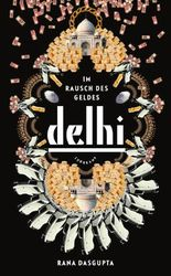 Delhi - Im Rausch des Geldes