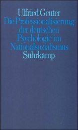 Die Professionalisierung der deutschen Psychologie im Nationalsozialismus