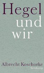 Hegel und wir