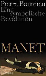 Manet - Eine symbolische Revolution