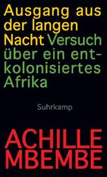 Ausgang aus der langen Nacht - Versuch über ein entkolonisiertes Afrika