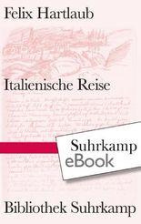 Italienische Reise (Bibliothek Suhrkamp)