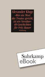 """""""Wer ein Wort des Trostes spricht, ist ein Verräter"""": 48 Geschichten für Fritz Bauer"""