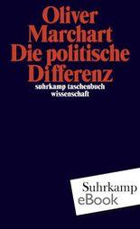 Die politische Differenz: Zum Denken des Politischen bei Nancy, Lefort, Badiou, Laclau und Agamben (suhrkamp taschenbuch wissenschaft)