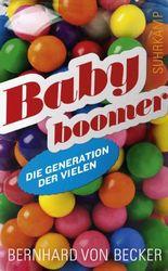 Babyboomer: Eine Generationenbiografie (suhrkamp taschenbuch)