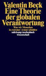 Eine Theorie der globalen Verantwortung: Was wir Menschen in extremer Armut schulden (suhrkamp taschenbuch wissenschaft)