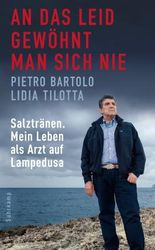 An das Leid gewöhnt man sich nie: Salztränen. Mein Leben als Arzt auf Lampedusa (suhrkamp taschenbuch)