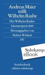 Andreas Maier trifft Wilhelm Raabe: Der Wilhelm-Raabe-Literaturpreis 2010 (edition suhrkamp)