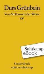 Vom Stellenwert der Worte: Frankfurter Poetikvorlesung 2009 (edition suhrkamp)