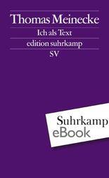 Ich als Text: Frankfurter Poetikvorlesungen (edition suhrkamp)