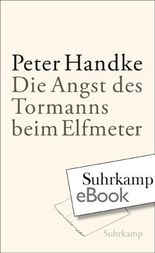 Die Angst des Tormanns beim Elfmeter: Erzählung