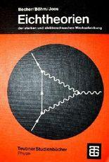Eichtheorien der starken und elektroschwachen Wechselwirkung
