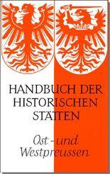 Handbuch der historischen Stätten Deutschlands / Ost- und Westpreussen