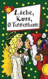 Liebe, Kuss, O Tannenbaum