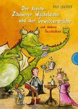 Der kleine Zauberer Wackelzahn und der Gewitterdrache und andere Geschichten