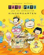 Tatu & Patu 3: Tatu & Patu und ihr verrückter Kindergarten