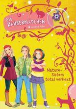 Die Zaubermädchen 4: Nature-Sisters total verhext
