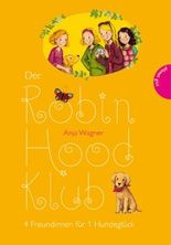 Der Robin-Hood-Klub: 4 Freundinnen für 1 Hundeglück